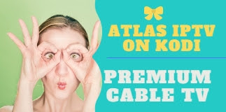 احصل على سيرفر اطلس ATLAS IPTV ON KODI ACTIVATION WITH PREMIUM CABLE TV مدفوع مجانا