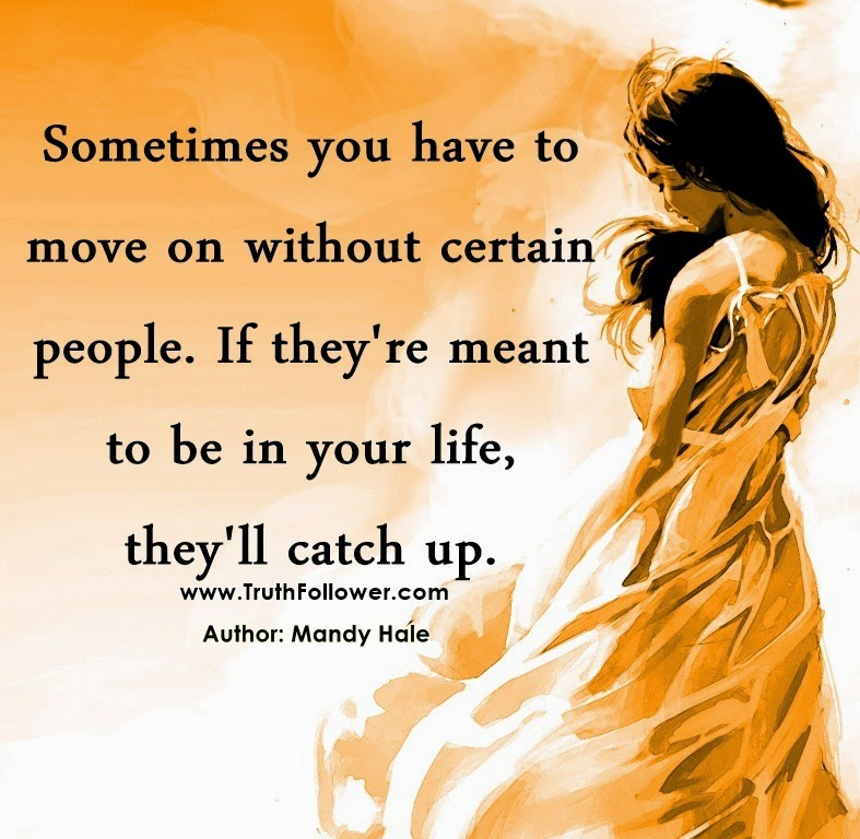 If Two People Are Meant To Be Quotes: Quotes About Moving On, They'll Catch Up