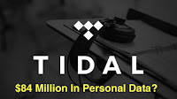 Tidal - $84 million in personal data image