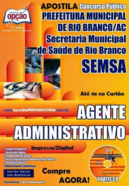 Apostila Prefeitura Rio Branco 2014 Concurso SEMSA cargo Agente Administrativo PDF.