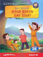 AJIBAYUSTORE  Judul Buku : Seri Tematik Hidup Bersih Dan Sehat Kelas 2E SD