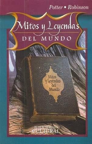 libro mitos y leyendas del mundo potter robinson pdf
