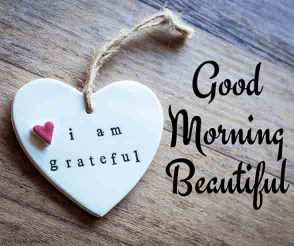 i am grateful good morning beautiful