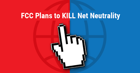Save the Internet: FCC Unveils Plan to Rollback Net-Neutrality Rules
