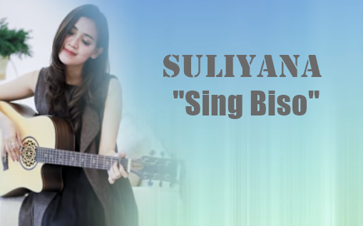Download Lagu Suliyana - Sing Biso Mp3 (4,55MB) Dangdut Koplo Versi Akustik