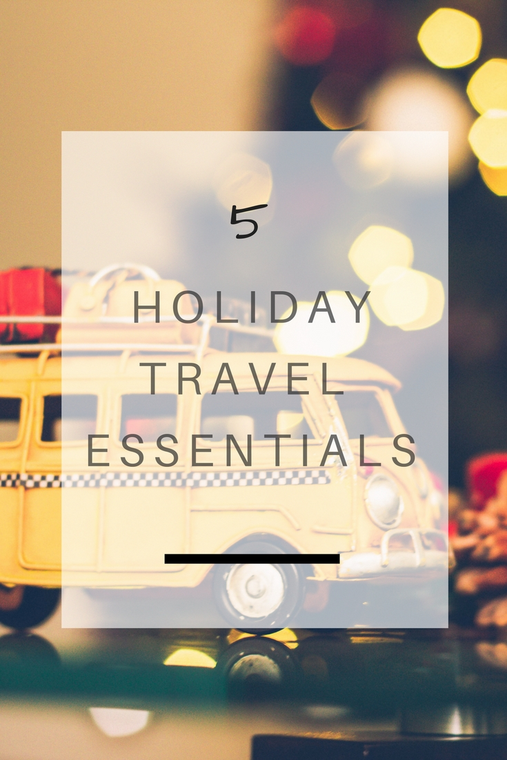 5 Holiday Travel Essentials that will make your trip as easy and smoothly as possible | Ioanna's Notebook