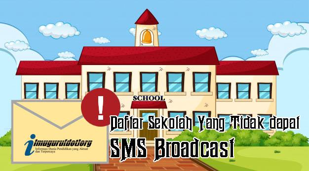 Sekolah Tidak Menerima SMS Broadcast