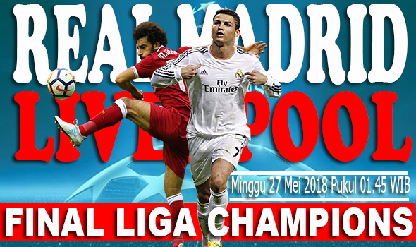 #Menang Mana? Liverpool vs Real Madrid (Final Liga Champions 2017-2018)
