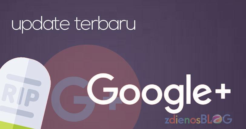 Update Terbaru Google+ dan Blogger