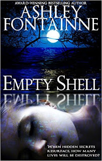 http://www.amazon.com/Empty-Shell-Ashley-Fontainne-ebook/dp/B00NCCEWO8/ref=la_B0055O0VBY_1_3?s=books&ie=UTF8&qid=1449691386&sr=1-3