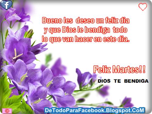 Bonito Dia: IMAGENES BONITAS PARA MURO DE FACEBOOK: Feliz Martes