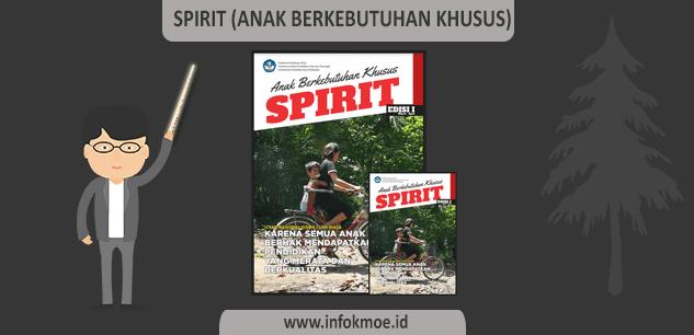 Majalah SPIRIT EDISI 1 ABK (Anak Berkebutuhan Khusus) - Info [K-Moe]