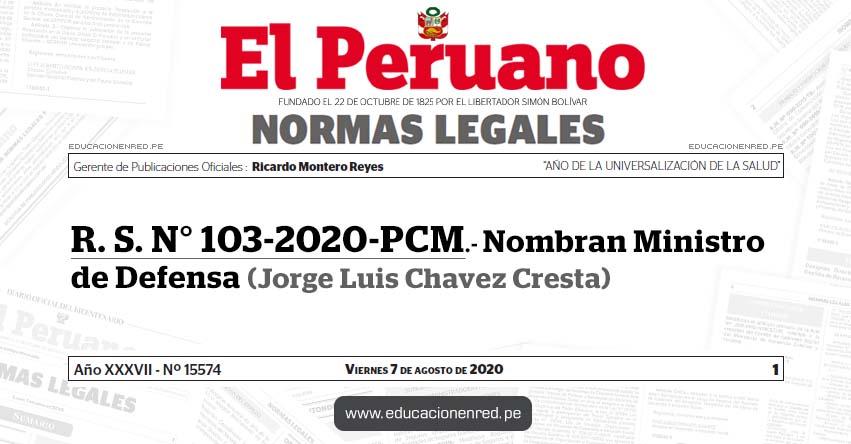 R. S. N° 103-2020-PCM.- Nombran Ministro de Defensa (Jorge Luis Chavez Cresta)