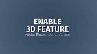 Menampilkan Fitur 3D Yang Hilang Pada Photoshop