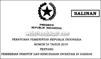 PP Nomor 24 Tahun 2019 tentang Pemberian Insentif dan Kemudahan Investasi di Daerah