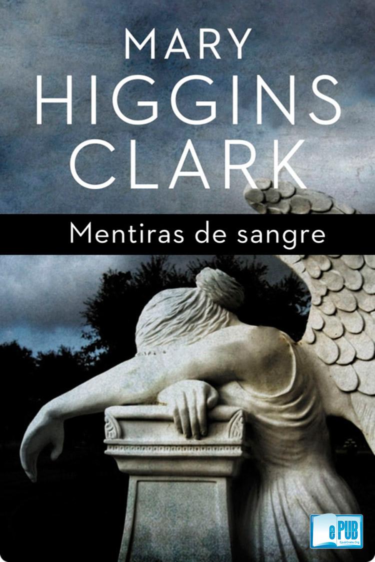 Mentiras de sangre – Mary Higgins Clark