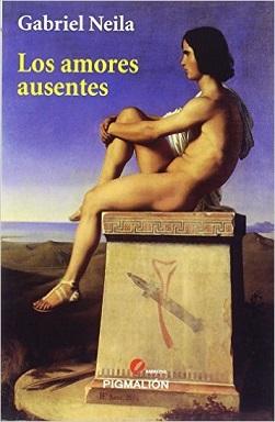 Portada del conjunto de Los amores ausentes de Gabriel Neila, donde se ve un hombre desnudo de perfil, sentado sobre un bloque de mármol, de estilo griego.