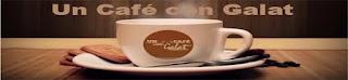 UN CAFE CON GALAT