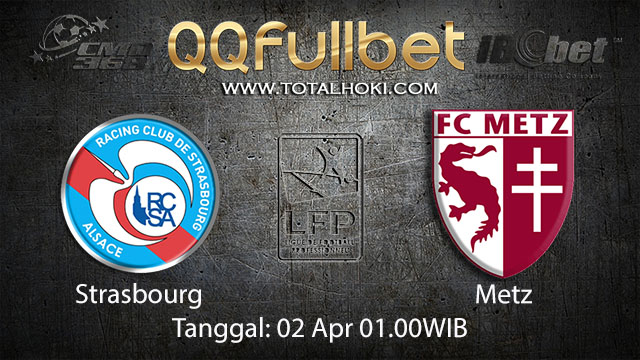 BOLA88 - PREDIKSI TARUHAN BOLA STRASBOURG VS METZ 02 APRIL 2018 ( FRENCH LIGUE 1 )