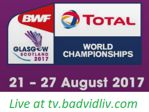 Total BWF World Championships 2017 live streaming and videos