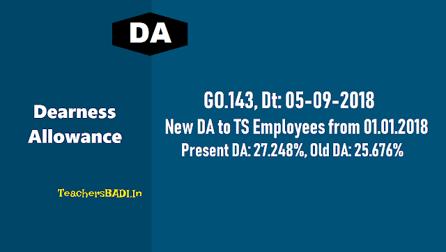 Ts go.143 new da 1.572% to ts employees from 1st janaury 2018,present new da 27.248%,old da 25.6767,da difference,da enhanced,da arrears in gpf cps account