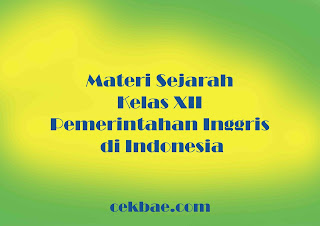 Materi Sejarah Kelas XII Pemerintahan Inggris di Indonesia