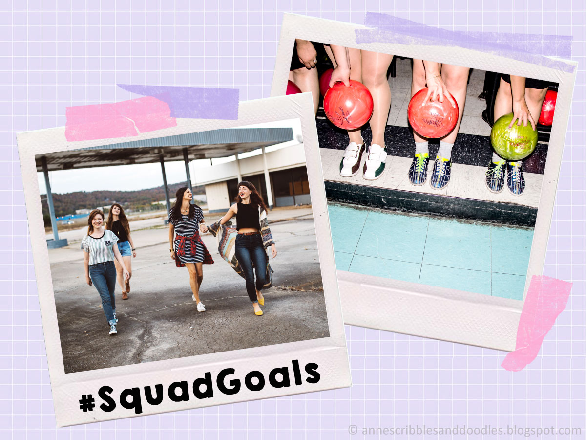 5 Hashtags for Your Next Bestie Photo: #SquadGoals | Anne's Scribbles and Doodles