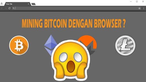 Cara Mining Bitcoin dengan Browser Legit