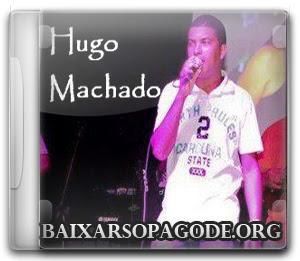 Hugo Machado (2013) – (Composições – RaphaelJackson)