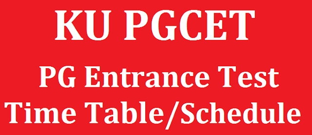 TS State, TS CETs, Entrance Test, TS Entrance Tests, KUCET, KU PGCET, Time Table, Schedule, Kakatiya University, CETs, PG CETs