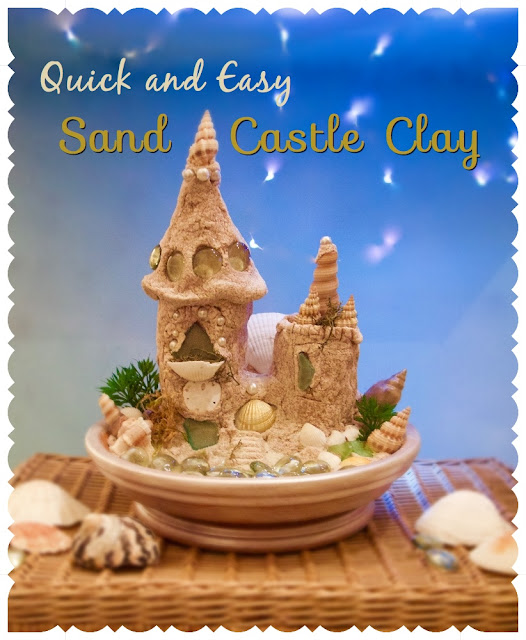 Summer memories: forever sand castle clay recipe