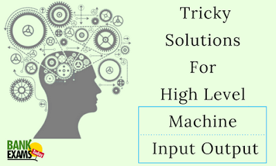 Tricky Solutions For High Level Machine Input Output