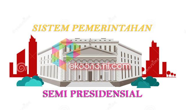 Sistem Pemerintahan Semi Presidensial