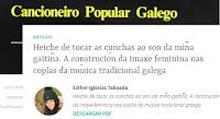 https://arquivostradicionais.wordpress.com/2018/01/12/heiche-de-tocar-as-cunchas-ao-son-da-min%cc%83a-gaitin%cc%83a-a-construcion-da-imaxe-feminina-nas-coplas-da-musica-tradicional-galega/
