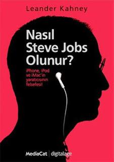 Leander Kahney - Nasıl Steve Jobs Olunur