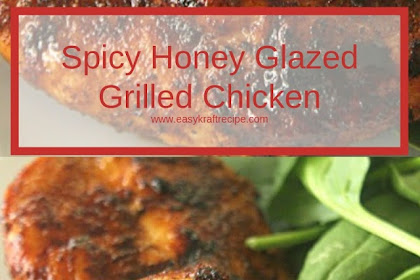 Spicy Honey Glazed Grilled Chicken