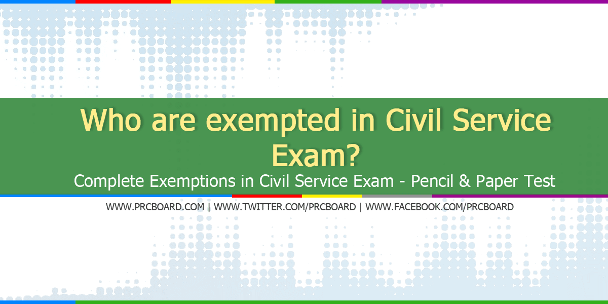 Who Are Exempted In Civil Service Exam Cse