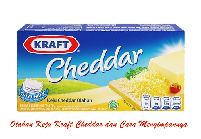 Mengulas Beberapa Olahan Keju Kraft Cheddar dan Cara Menyimpannya