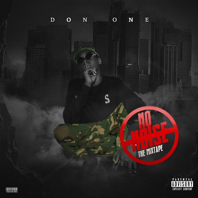 #MIXTAPE: DON ONE- NO NOISE
