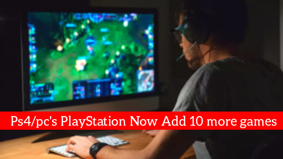Good news for gaming lovers Ps4&Pc's PlayStation Now Adds 10 More Games, Check out the PlayStation Report. Highlights: Playstation Report: February 2018 PlayStation Now Games: Most-played PlayStation Now Games For January 2018:
