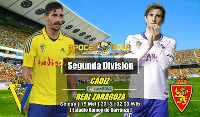 Prediksi Cadiz vs Real Zaragoza 15 Mei 2018