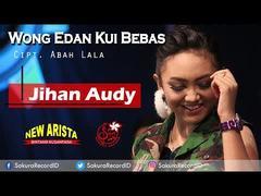 Jihan Audy - Wong Edan Kui Bebas