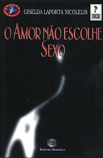 O amor não escolhe sexo. Giselda Laporta Nicolelis. Editora Moderna. Coleção Veredas. Rogério Borges. Capa de Livro. Book Cover. 1997.
