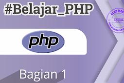 Apa Itu PHP dan Alasan Belajar PHP - Belajar PHP Bagian 1