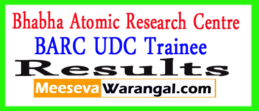 BARC UDC Trainee Result 2017 Download BARC Stipendiary Trainee Result