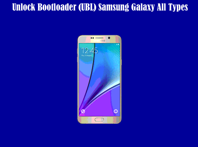 Cara Unlock Bootloader (UBL) Samsung Galaxy All Types Terbaru