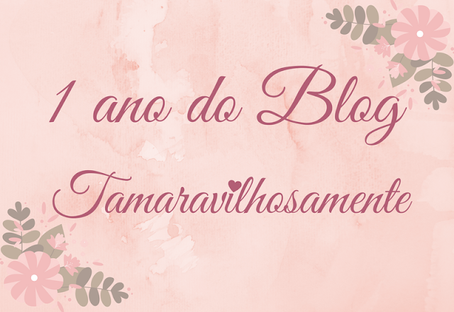1 ano do blog Tamaravilhosamente