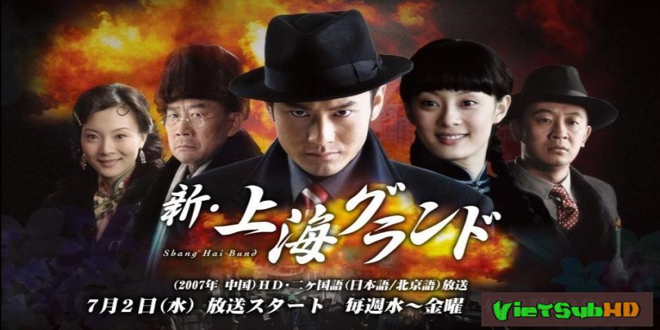 Phim Tân Máu Nhuộm Bến Thượng Hải Hoàn tất (35/35) Lồng tiếng HD | Shanghai Bund 2007
