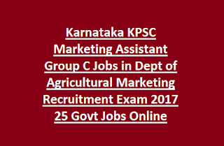 Karnataka KPSC Marketing Assistant Group C Jobs in Dept of Agricultural Marketing Recruitment Exam 2017 25 Govt Jobs Online