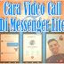 Cara Melakukan Video Call Di Messenger Lite